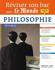 Réviser son bac avec Le Monde : Philosophie Terminale, séries L, ES, S