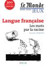 Le Monde, Hors-série jeux : Langue française - Les mots par la racine