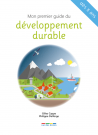 Mon premier guide du développement durable
